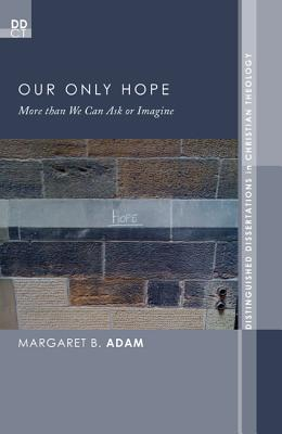 Our Only Hope - Adam, Margaret B