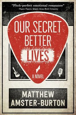 Our Secret Better Lives - Amster-Burton, Matthew