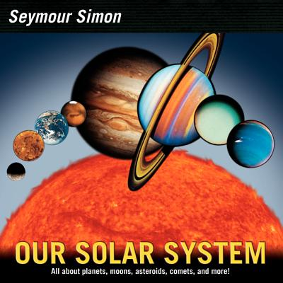 Our Solar System: Revised Edition - Simon, Seymour