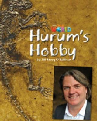 Our World Readers: Hurum's Hobby: British English - O'Sullivan, Jill