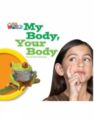 Our World Readers: My Body, Your Body: British English - Makishi, Cynthia