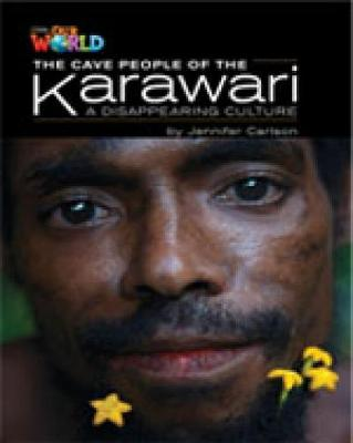 Our World Readers: The Cave People of the Karawari, A Disappearing Culture: British English - Carlson, Jennifer