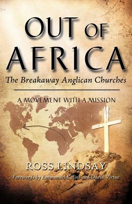 Out of Africa: The Breakaway Anglican Churches - Lindsay, Ross
