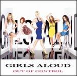Out of Control - Girls Aloud