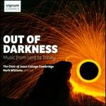 Out of Darkness: Music from Lent to Trinity