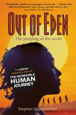 Out of Eden: The Peopling of the World - Oppenheimer, Stephen