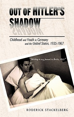 Out of Hitler's Shadow: Childhood and Youth in Germany and the United States, 1935-1967 - Stackelberg, Roderick