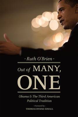 Out of Many, One: Obama and the Third American Political Tradition - O'Brien, Ruth, and Edsall, Thomas Byrne (Foreword by)