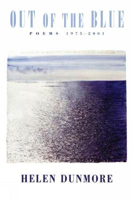 Out of the Blue: Poems 1975-2001 - Dunmore, Helen