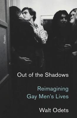 Out of the Shadows: Reimagining Gay Men's Lives - Odets, Walt