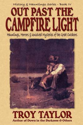 Out Past the Campfire Light - Taylor, Troy