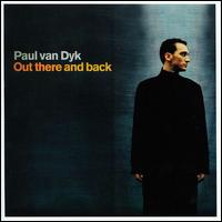 Out There and Back - Paul Van Dyk