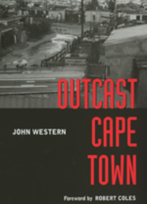 Outcast Cape Town - Western, John, and Coles, Robert (Foreword by)
