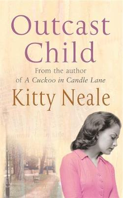 Outcast Child - Neale, Kitty