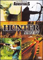 Outdoor Adventures: Hunter Safety