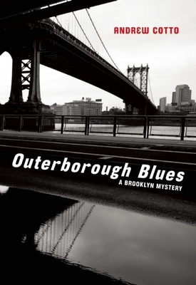 Outerborough Blues: A Brooklyn Mystery - Cotto, Andrew