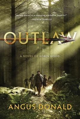 Outlaw: A Novel of Robin Hood - Donald, Angus