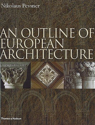 Outline of European Architecture - Pevsner, Nikolaus, and Forsyth, Michael