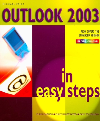 Outlook 2003 in Easy Steps - Price, Michael