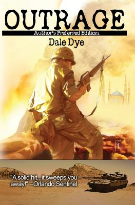Outrage: Author's Preferred Edition - Dye, Dale