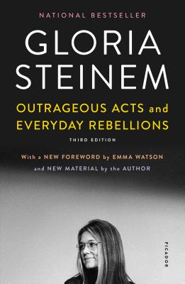 Outrageous Acts and Everyday Rebellions - Steinem, Gloria, and Watson, Emma (Foreword by)