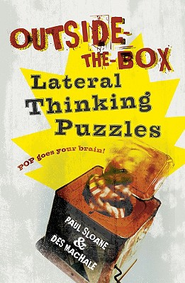 Outside-The-Box Lateral Thinking Puzzles: Pop Goes Your Brain! - Sloane, Paul, and MacHale, Des