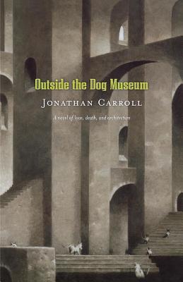 Outside the Dog Museum - Carroll, Jonathan