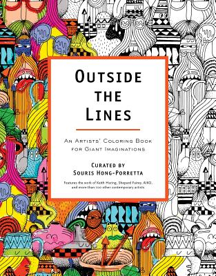 Outside the Lines: An Artists' Coloring Book for Giant Imaginations - Hong-Poretta, Souris