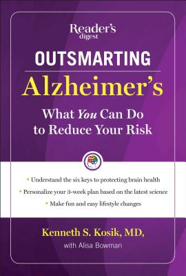 Outsmarting Alzheimer's: What You Can Do to Reduce Your Risk - Kosik, Kenneth S, M D