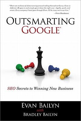 Outsmarting Google - Bailyn, Evan, and Bailyn, Bradley