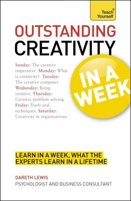 Outstanding Creativity in a Week: Teach Yourself - Lewis, Gareth