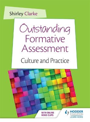 Outstanding Formative Assessment: Culture and Practice - Clarke, Shirley