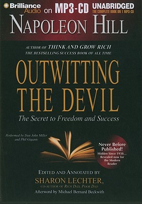 Outwitting the Devil: The Secret to Freedom and Success - Hill, Napoleon, and Lechter, Sharon (Editor), and Miller, Dan John (Performed by)