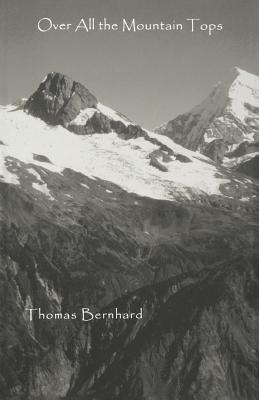 Over All the Mountain Tops - Bernhard, Thomas, Professor
