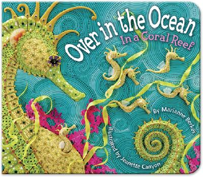 Over in the Ocean: In a Coral Reef - Berkes, Marianne