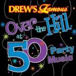 Over the Hill at 50 Party Music
