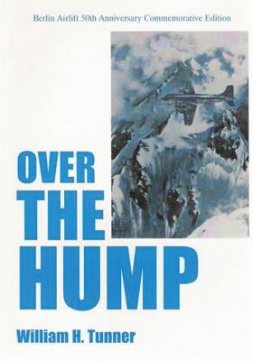 Over the Hump - Tunner, Usaf Lt Gen William H