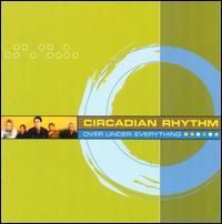Over Under Everything - Circadian Rhythms