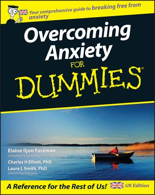 Overcoming Anxiety For Dummies - Foreman, Elaine Iljon, and Elliott, Charles H., and Smith, Laura L.