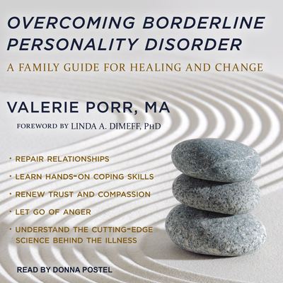 Overcoming Borderline Personality Disorder: A Family Guide for Healing and Change - Porr, Valerie, M.A.