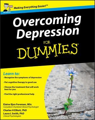 Overcoming Depression for Dummies - Foreman, Elaine Iljon, and Smith, Laura L, Ph.D., and Elliott, Charles H, Ph.D.
