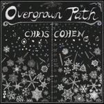 Overgrown Path - Chris Cohen