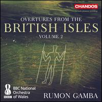 Overtures from the British Isles, Vol. 2 - BBC National Orchestra of Wales; Rumon Gamba (conductor)