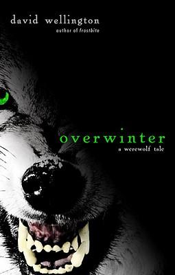 Overwinter: A Werewolf Tale - Wellington, David