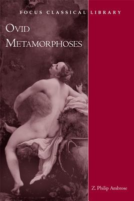 Ovid Metamorphoses - Ambrose, Z Philip (Translated by)