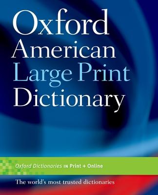 Oxford American Large Print Dictionary - Oxford University Press (Creator)
