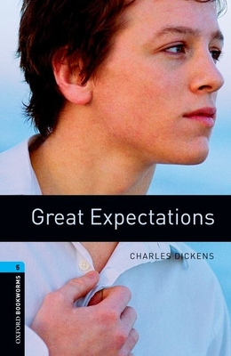 Oxford Bookworms Library: Great Expectations: Level 5: 1,800 Word Vocabulary - Dickens, Charles, and Bassett, Jennifer (Editor)