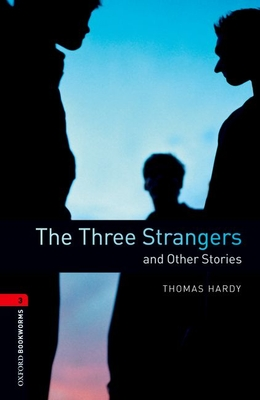 Oxford Bookworms Library: Level 3:: The Three Strangers and Other Stories - Hardy, Thomas