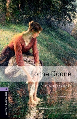 Oxford Bookworms Library: Level 4:: Lorna Doone - Blackmore, R. D., and Penn, David