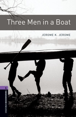 Oxford Bookworms Library: Level 4:: Three Men in a Boat - Jerome, Jerome K., and Mowat, Diane